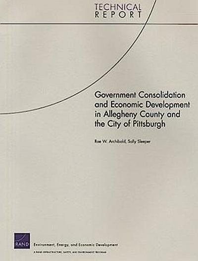 Government Consolidation and Economic Development in Allegheny County and the City of Pittsburgh