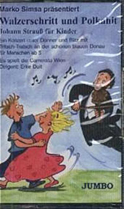 Walzerschritt und Polkahit, Johan Strauß für Kinder, 1 Cassette