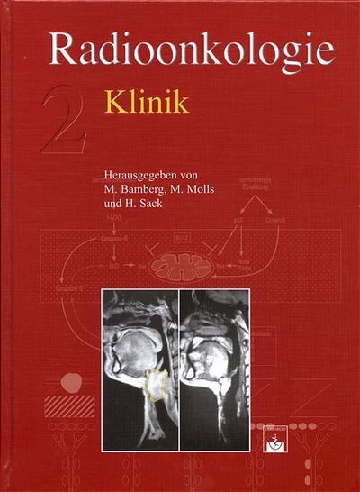 Radioonkologie. Band 1: Grundlagen. Band 2: Klinik: Radioonkologie 2. Klinik: BD 2