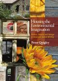 9781443834759 - Peter Quigley: Housing the Environmental Imagination - Politics, Beauty, and Refuge in American Nature Writing - Buch