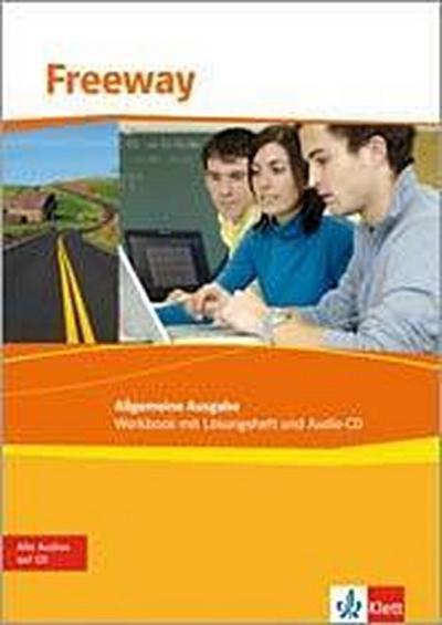 Freeway Allgemeine Ausgabe 2011. Workbook mit Lösungsheft und Audio-CD. Englisch für berufliche Schulen
