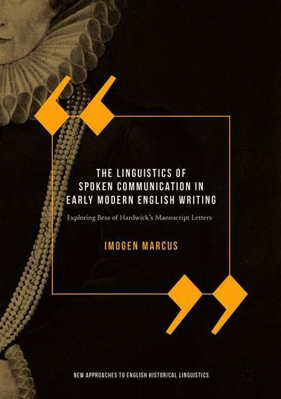 The Linguistics of Spoken Communication in Early Modern English Writing