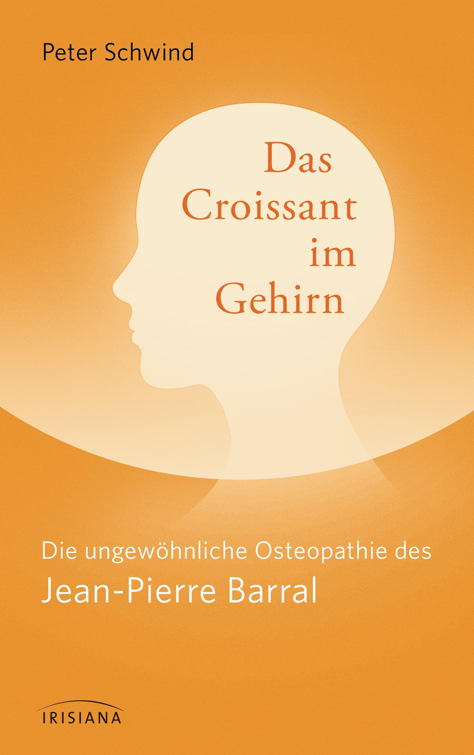 Das Croissant im Gehirn Peter Schwind