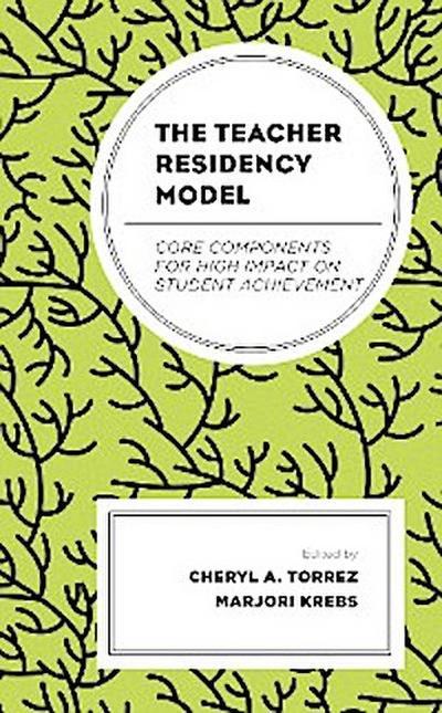The Teacher Residency Model