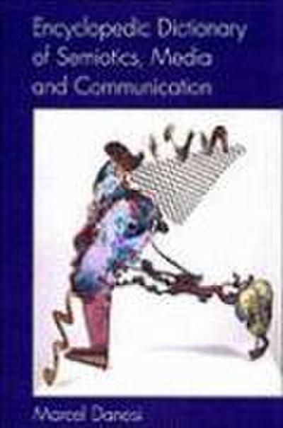 Encyclopedic Dictionary of Semiotics, Media, and Communication
