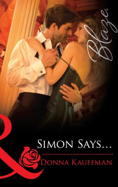 Simon Says... (Mills & Boon Blaze)