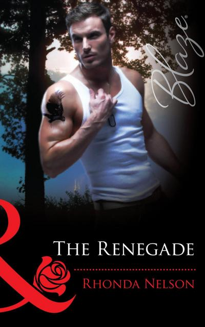 The Renegade (Mills & Boon Blaze)