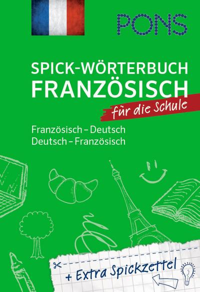 PONS Spick-Wörterbuch für die Schule: Französisch-Deutsch / Deutsch-Französisch. Plus Extra Spickzettel.