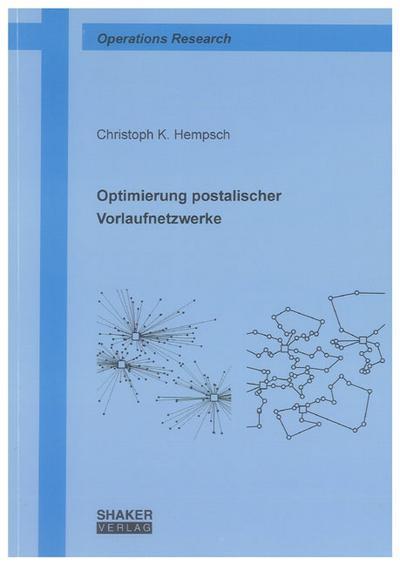 Optimierung postalischer Vorlaufnetzwerke