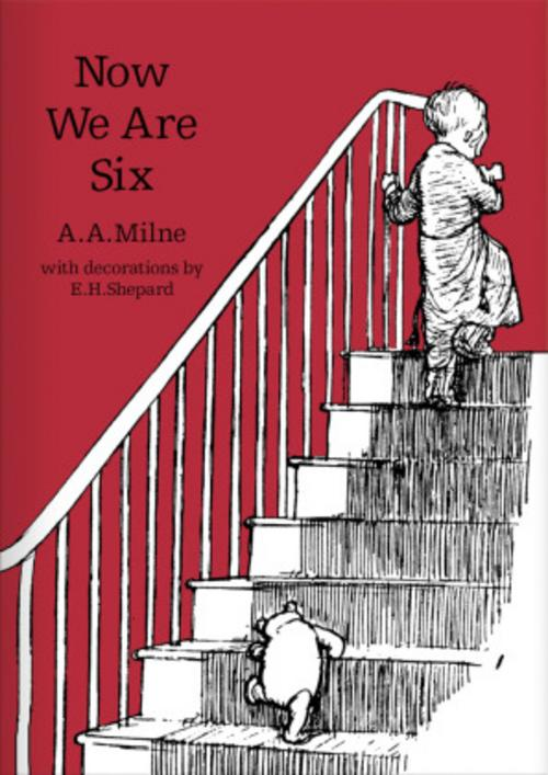 Now We are Six. 90th Anniversary Edition Alan Alexander Milne