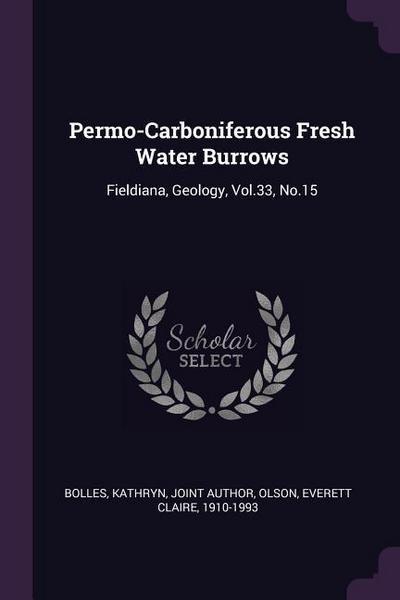 Permo-Carboniferous Fresh Water Burrows: Fieldiana, Geology, Vol.33, No.15