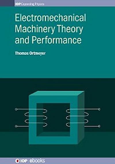 Electromechanical Machinery Theory and Performance