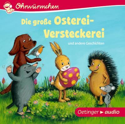 Die große Osterei-Versteckerei und andere Geschichten (CD): Ungekürzte Lesungen, ca. 30 min.