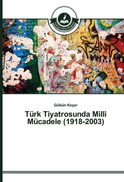 Türk Tiyatrosunda Milli Mücadele (1918-2003)