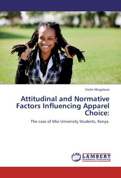 Attitudinal and Normative Factors Influencing Apparel Choice: