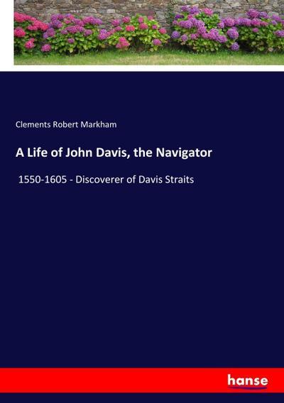 A Life of John Davis, the Navigator