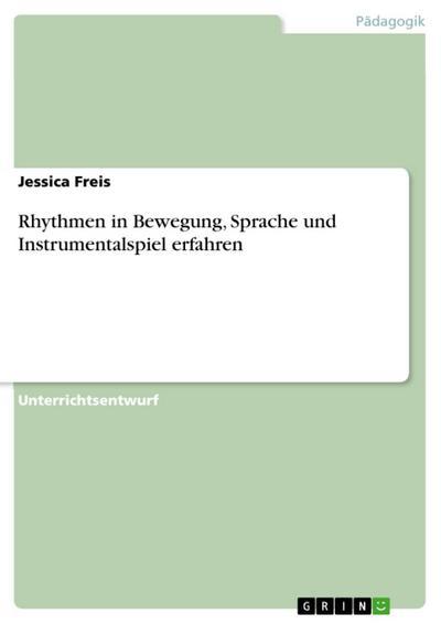 Rhythmen in Bewegung, Sprache und Instrumentalspiel erfahren