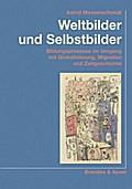 Weltbilder und Selbstbilder; Bildungsprozesse ...