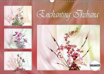 Enchanting Ikebana (Wall Calendar 2019 DIN A3 Landscape)