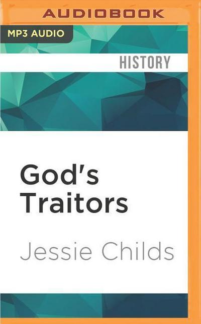God's Traitors: Terror & Faith in Elizabethan England
