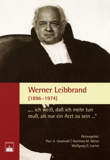 Werner Leibbrand (1896-1974) Paul U. Unschuld