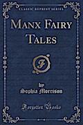Manx Fairy Tales (Classic Reprint)