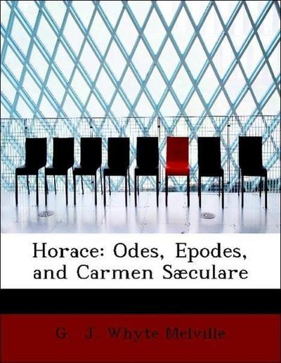 Horace: Odes, Epodes, and Carmen Sæculare