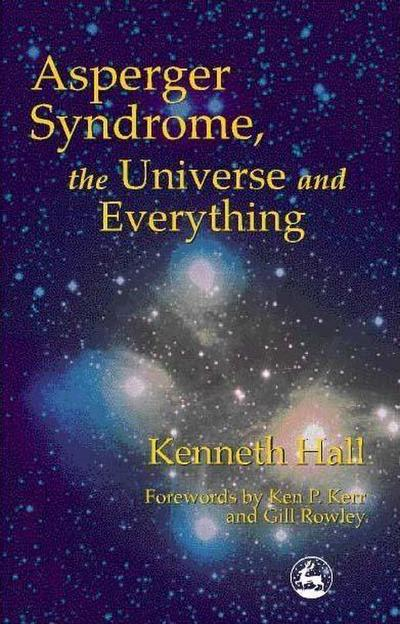 Asperger Syndrome, the Universe and Everything