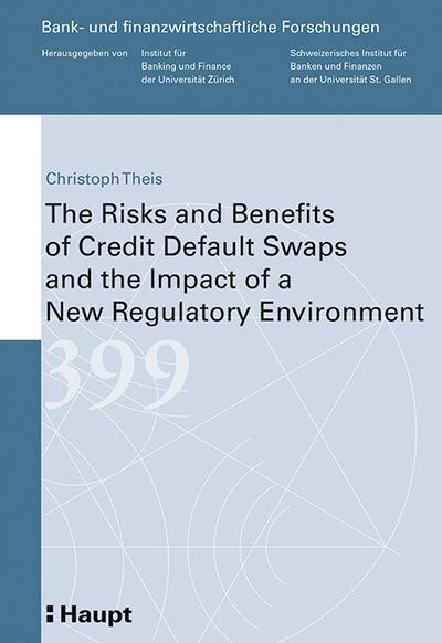 The Risks and Benefits of Credit Default Swaps and the Impact of a New Regulatory Environment