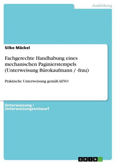 Fachgerechte Handhabung eines mechanischen Paginierstempels (Unterweisung Bürokaufmann / -frau)