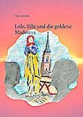 Lolo, Bibi und die goldene Madonna