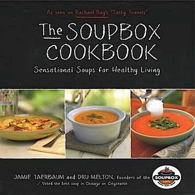 The Soupbox Cookbook: Sensational Soups for Healthy Living