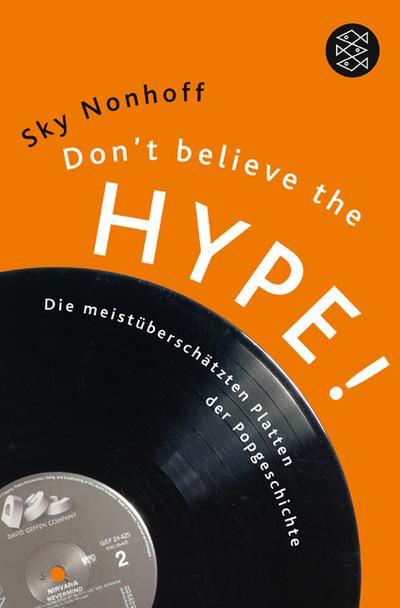 Don't believe the hype!: Die meist überschätzten Platten der Pop-Geschichte