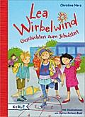 Lea Wirbelwind - Geschichten zum Schulstart; Ill. v. Gotzen-Beek, Betina; Deutsch; Durchgeh. vierfarbig illustriert