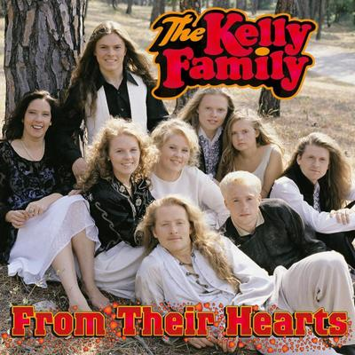 The Kelly Family: From Their Hearts