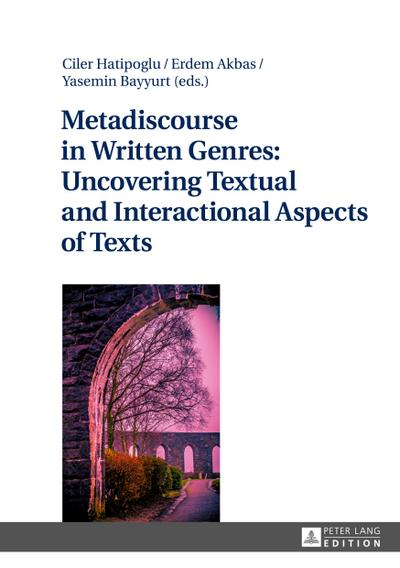 Metadiscourse in Written Genres: Uncovering Textual and Interactional Aspects of Texts