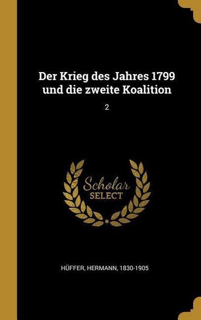 Der Krieg Des Jahres 1799 Und Die Zweite Koalition: 2