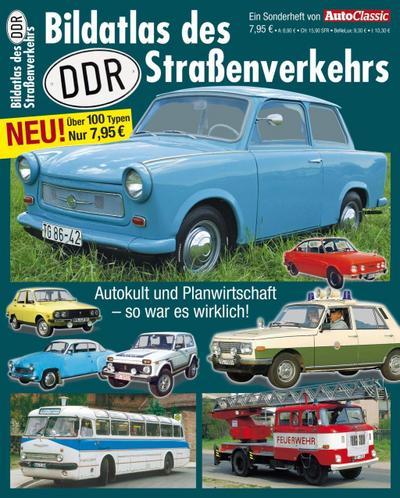 Ein Rückblick auf Auto und Verkehr der DDR hat mehr zu bieten als Wartburg und Trabant. Dieser Bildatlas DDR präsentiert den DDR Straßenverkehr in ... und Fakten: Pkw und Nutzfahrzeuge