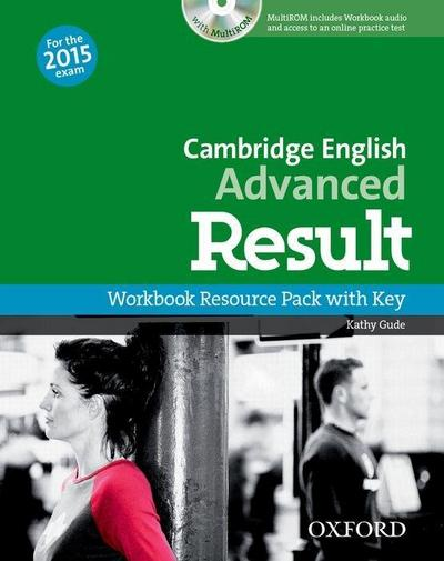 CAE result. Advanced: C1. Workbook Resource Pack with Key