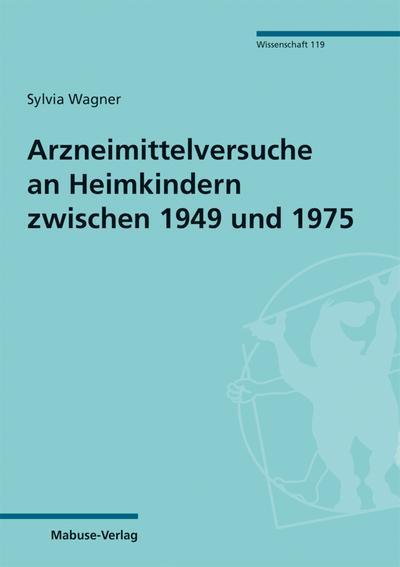 Arzneimittelversuche an Heimkindern zwischen 1949 und 1975