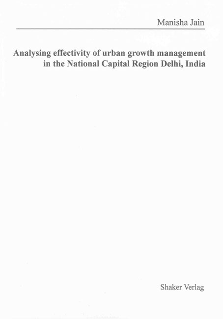 Analysing effectivity of urban growth management in the National Capital Re ...