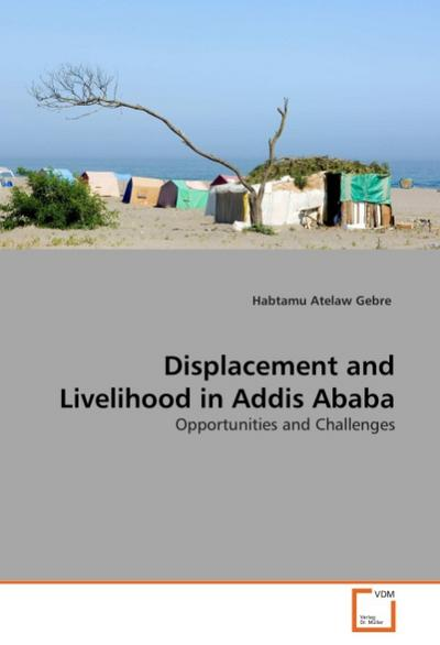 Displacement and Livelihood in Addis Ababa
