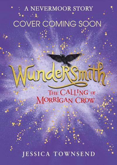 Wundersmith: The Calling of Morrigan Crow