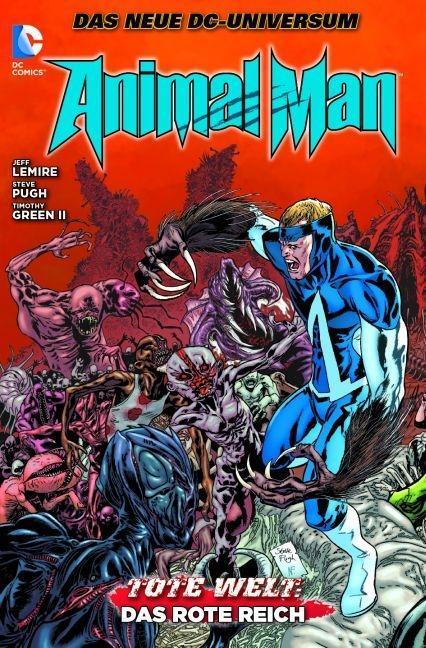 Animal Man 03: Tote Welt: Das rote Reich Jeff Lemire