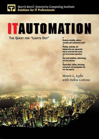 It Automation: The Quest for Lights Out