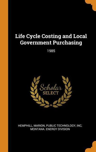 Life Cycle Costing and Local Government Purchasing: 1985