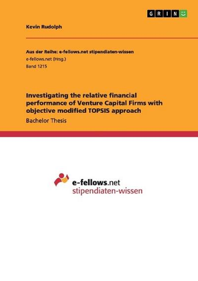Investigating the relative financial performance of Venture Capital Firms with objective modified TOPSIS approach