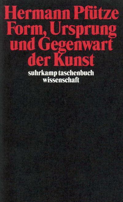 Form, Ursprung und Gegenwart der Kunst (suhrkamp taschenbuch wissenschaft)