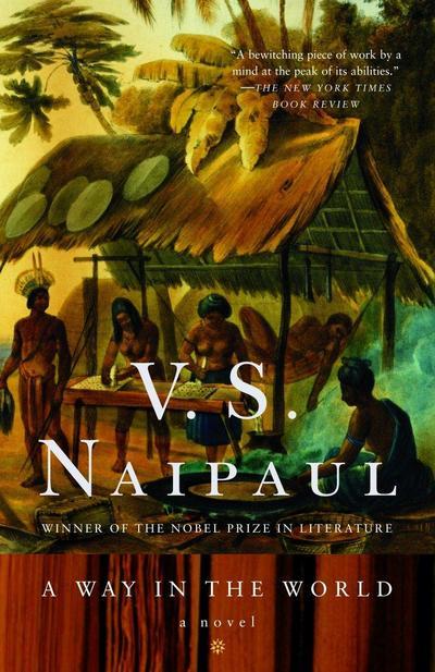A Way in the World: A Novel (Vintage International) - Vintage Books USA - Taschenbuch, Englisch, V S Naipaul, ,