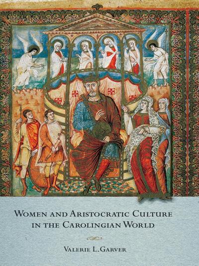 Women and Aristocratic Culture in the Carolingian World